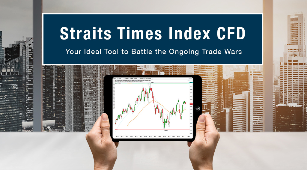 Straits-Times-Index-CFD--Your-Ideal-Tool-to-Battle-the-Ongoing-Trade-Wars-blog-banner