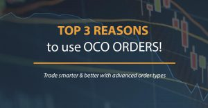 Top 3 Reasons to use OCO Orders