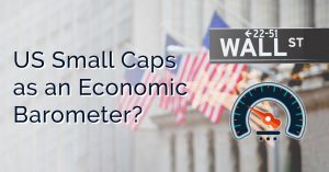 US Small Caps as an Economic Barometer